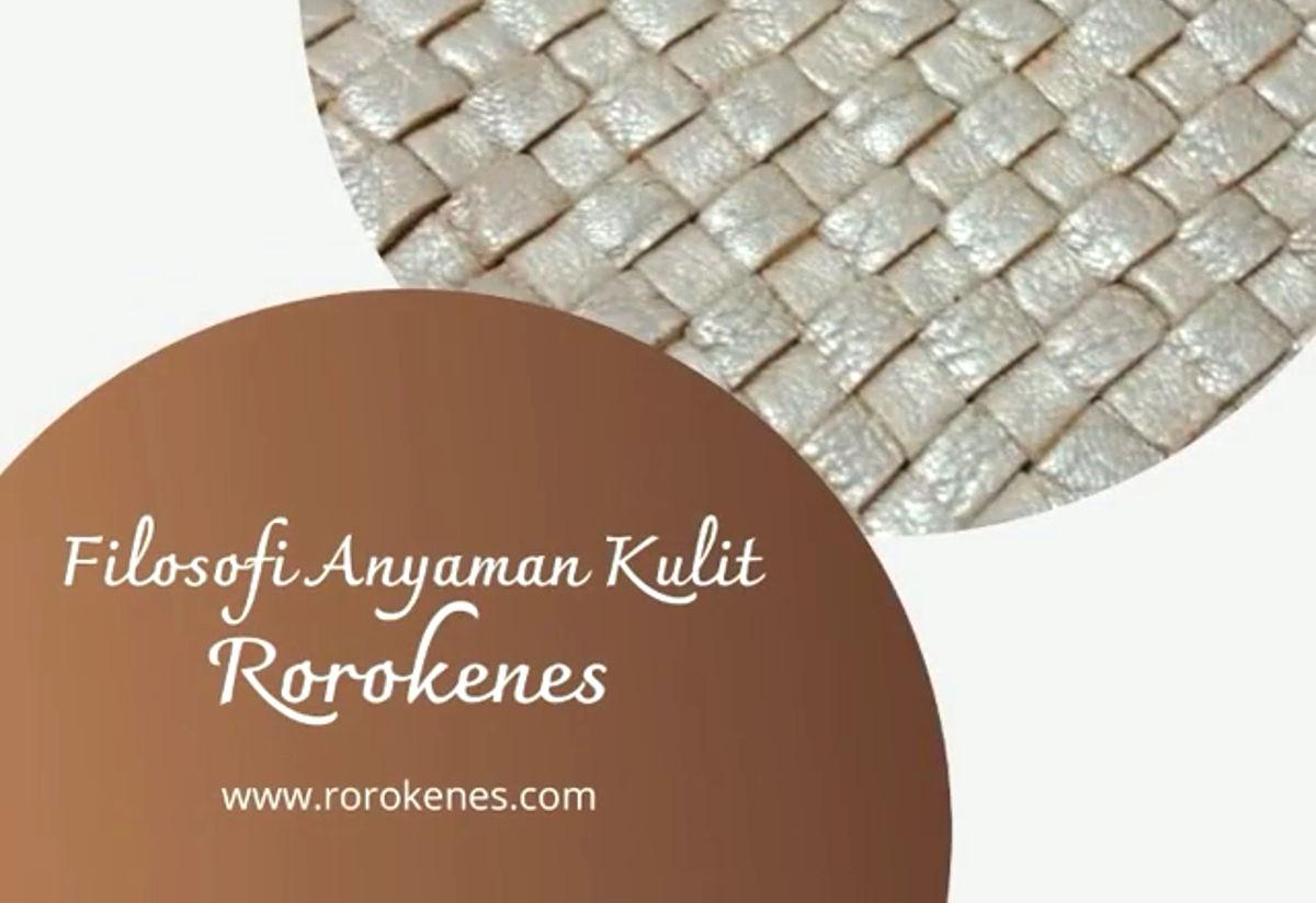Filosofi Anyaman Kulit Tas Handmade Rorokenes